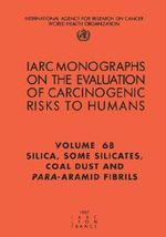Silica, Some Silicates, Coal Dust and Para-Aramid Fibrils : IARC Monograph on the Evaluation of Carcinogenic Risks to Humans - International Agency for Research on Cancer