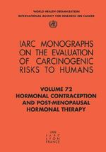 Hormonal Contraception and Post-Menopausal Hormonal Therapy : IARC Monographs on the Evaluation of Carcinogenic Risks to Humans - International Agency for Research on Cancer