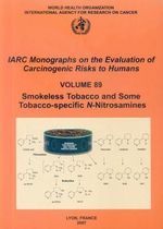 Smokeless Tobacco Products : IARC Monographs on the Evaluation of Carcinogenic Risks to Human :  IARC Monographs on the Evaluation of Carcinogenic Risks to Human - International Agency for Research On Cancer