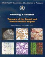 Pathology and Genetics of Tumours of the Breast and Female Genital Organs : Tumours of the Breast and Female Genital Organs - Peter Deville