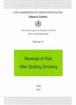 Tobacco Control: Reversal of Risk after Quitting Smoking : IARC Handbooks of Cancer Prevention :  Reversal of Risk after Quitting Smoking : IARC Handbooks of Cancer Prevention - C. Dresler