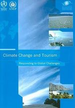 Climate Change and Tourism : Responding to Global Challenges - World Tourism Organization