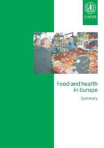 Food and Health in Europe : A New Basis for Action :  A New Basis for Action - Who Regional Office for Europe
