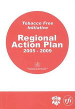 Tobacco-free Initiative : Regional Action Plan 2005-2009 :  Regional Action Plan 2005-2009 - Who Regional Office for the Western Pacific