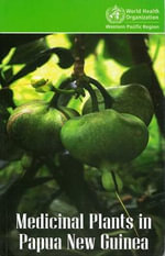 Medicinal Plants in Papua New Guinea - Who Regional Office for the Western Pacific