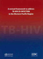 A Revised Framework to Address TB-HIV Co-infection in the Western Pacific Region - Who Regional Office for the Western Pacific