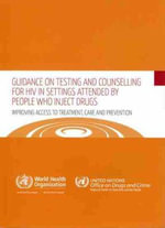 Guidance on Testing and Counselling for HIV in Settings Attended by People Who Inject Drugs : Improving Access to Treatment Care and Prevention - Who Regional Office for the Western Pacific