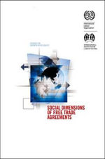 Social Dimensions of Free Trade Agreements - International Labor Office