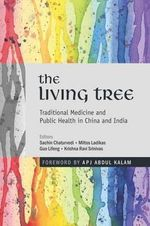 The Living Tree : Traditional Medicine and Public Health in China and India