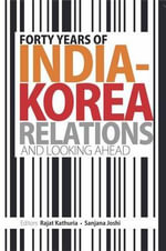 Forty Years of India-Korea Relations and Looking Ahead