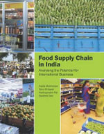 Food Supply Chain in India : Analysing the Potential for International Business - Arpita Mukherjee