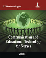 Communication and Educational Technology for Nurses : Implications of the Institute of Medicine Reports ... - B. T. Basavanthappa