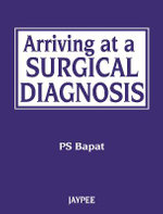 Arriving at a Surgical Diagnosis : XV - Pramod Shrikrishna Bapat