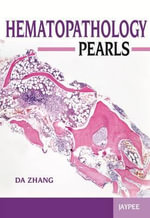 Hematopathology Pearls - D. A. Zhang