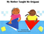 My Mother Taught Me Origami (English) - Manorama Jafa