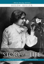 The Story of My Life : The Basics - Helen Keller