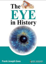 The Eye in History : The Mysterious Role of Synchronicity in Shaping Ou... - Frank Joseph Goes