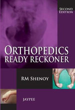 Orthopedics Ready Reckoner - R. M. Shenoy