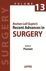 Roshan Lall Gupta's Recent Advances in Surgery : 13 - M. S. Puneet