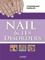 Nail & Its Disorders : Professional Secrets and Natural Treatments for Gl... - S. Sacchidanand