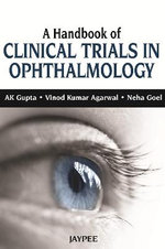 A Handbook of Clinical Trials in Ophthalmology - A. K. Gupta