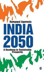 India 2050 : A Roadmap to Sustainable Prosperity - Ramgopal Agarwala