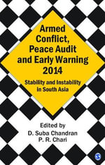 Armed Conflict, Peace Audit and Early Warning 2014 : Stability and Instability in South Asia