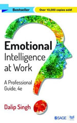 Emotional Intelligence at Work : A Professional Guide - Dalip Singh