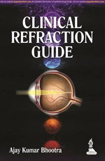Clinical Refraction Guide - Ajay Kumar Bhootra