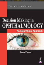 Decision Making in Ophthalmology : An Algorithmic Approach - Johan Zwaan