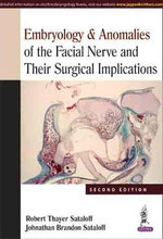 Embryology & Anomalies of the Facial Nerve and Their Surgical Implications - Robert Thayer Sataloff