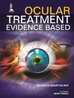 Ocular Treatment : Evidence Based - Frederick Hampton Roy