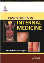 Case Studies in Internal Medicine - Atul Kakar