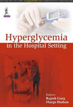 Hyperglycemia in the Hospital Setting - Rajesh K Garg