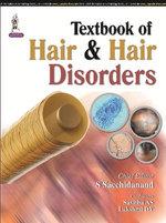 Textbook of Hair & Hair Disorders - S. Sacchidanand