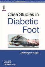Case Studies in Diabetic Foot - Ghanshyam Goyal