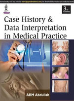 Case History & Data Interpretation in Medical Practice - ABM Abdullah