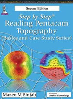 Step by Step: Reading Pentacam Topography : (Basic and Case Study Series) - Mazen M. Sinjab