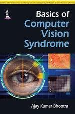 Basics of Computer Vision Syndrome - Ajay Kumar Bhootra