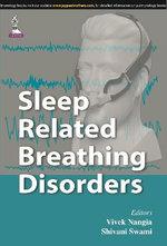 Sleep Related Breathing Disorders - Vivek Nangia