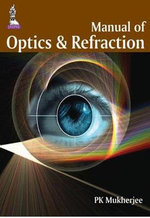 Manual of Optics and Refraction - PK Mukherjee
