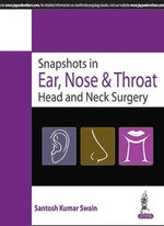 Snapshot in Ent and Head & Neck Surgery - Santosh Kumar Swain