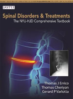 Spinal Disorders & Treatment : The NYU-HJD Comprehensive Textbook - Thomas J. Errico