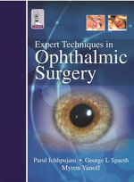 Expert Techniques in Ophthalmic Surgery - Parul Ichhpujani