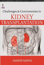 Challenges and Controversies in Kidney Transplantation - Sandip Kapur