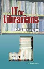 IT for Librarians - K. Ravindran Asari