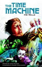The Time Machine : A Campfire Graphic Novel - H. G. Wells