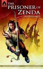 The Prisoner of Zenda : A Campfire Graphic Novel - Anthony Hope