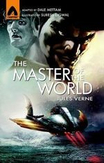 The Master of the World : A Campfire Graphic Novel - Jules Verne