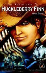 The Adventures of Huckleberry Finn : A Campfire Graphic Novel - Roland Mann